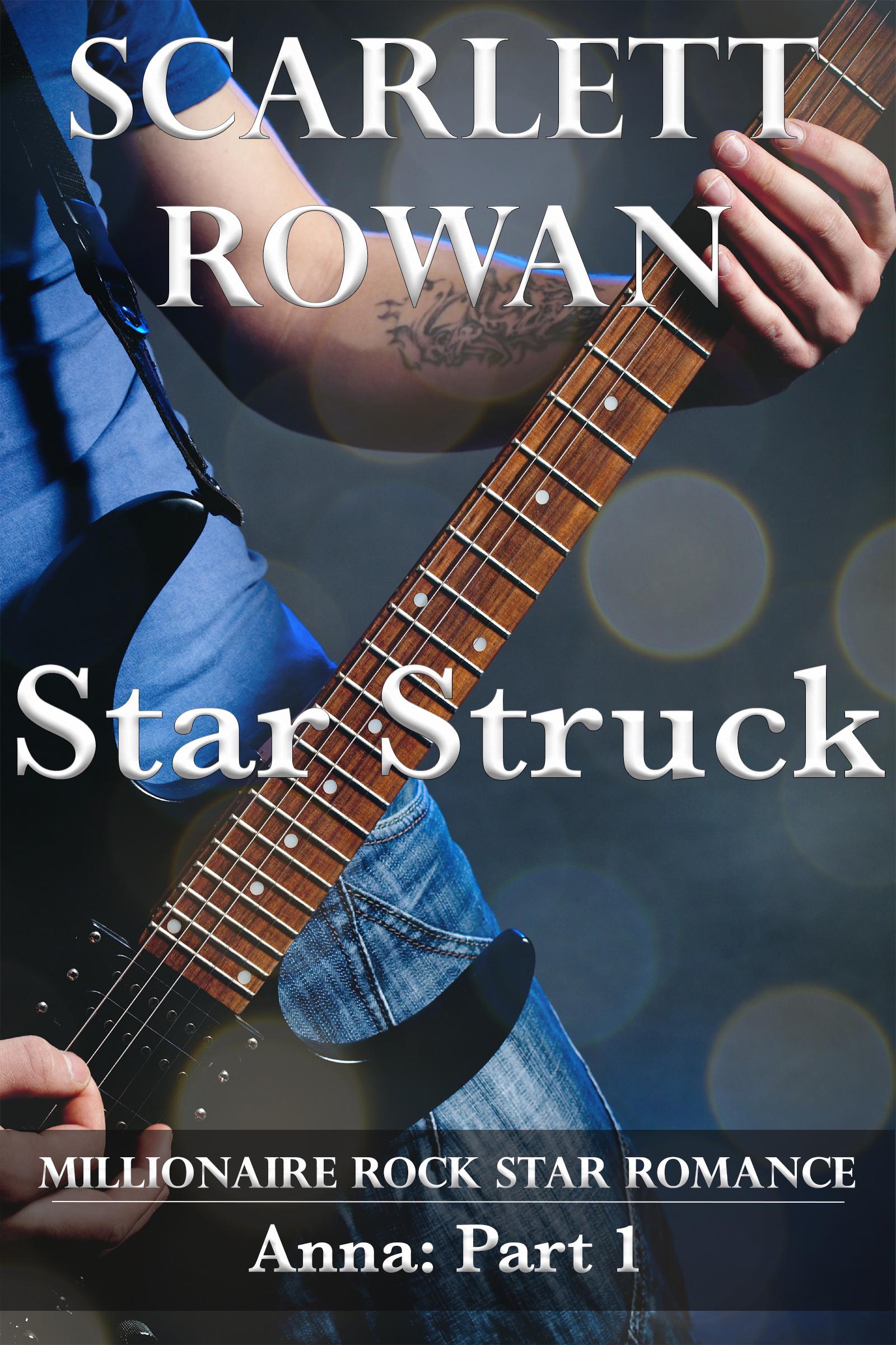 #New Release: Star Struck: Millionaire Rock Star Romance by Scarlett Rowan